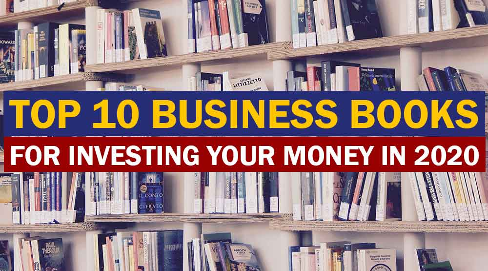 Best Business Books 2020.Top 10 Best Business Books For Investing Your Money In 2020